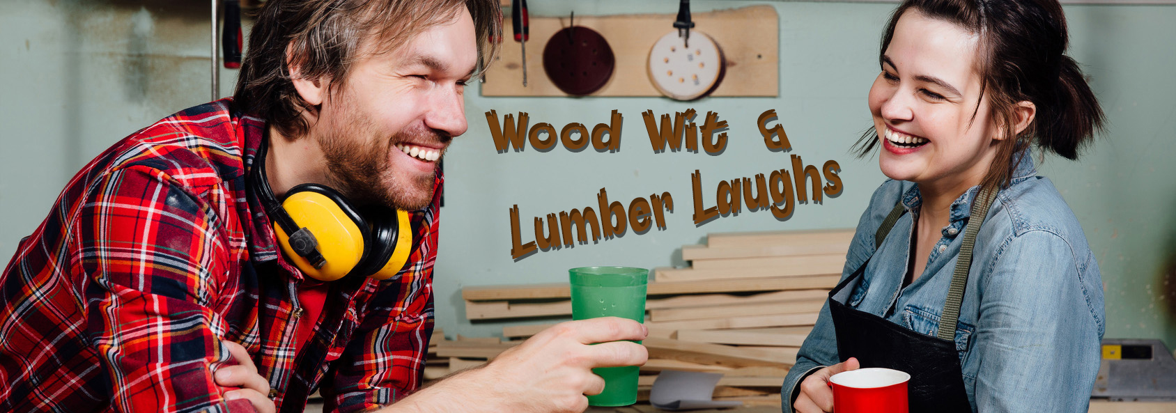 Wood Wit & Lumber Laughs